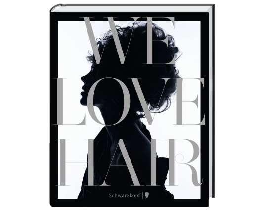111 Jahre Schwarzkopf: We Love Hair – Das Haar-Buch
