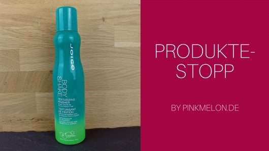 Shake, Shake, Shake it: Power-Volumen mit dem Joico Body Shake?