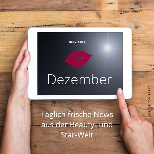 Beauty & Star News im Dezember 2017