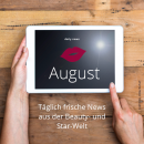 Beauty & Star News im August 2018